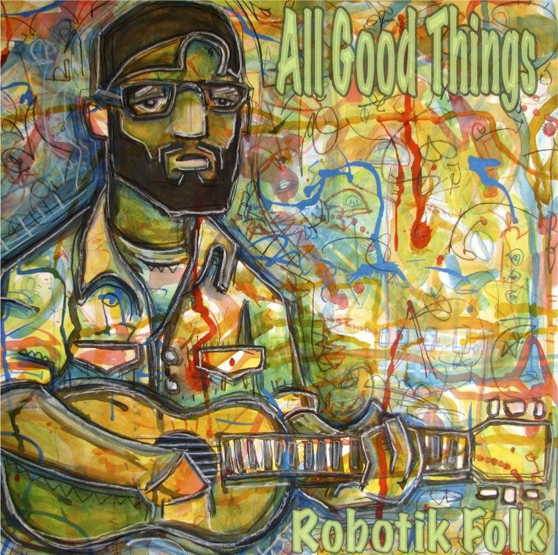 All Good Things - Robotik Folk Album Cover